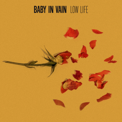 Baby In Vain | Low Life